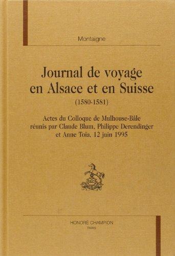 Michel de Montaigne - Journal de voyage en Alsace et en Suisse, 1580-1581