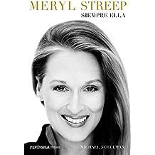 Meryl Streep: Siempre ella (HUELLAS)