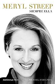 Meryl Streep par Michael Schulman
