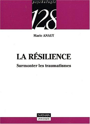 La résilience : Surmonter les traumatismes