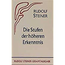 Die Stufen der höheren Erkenntnis (Rudolf Steiner Gesamtausgabe / Schriften und Vorträge)