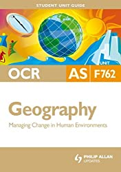OCR AS Geography Student Unit Guide: Unit F762 (Student Unit Guides)
