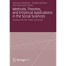 Methods, Theories, and Empirical Applications in the Social Sciences: Festschrift for Peter Schmidt