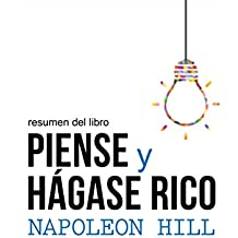 Resumen del libro Piense y hágase rico, de Napoleon Hill: La riqueza y la realización personal al alcance de la mano (Spanish Edition)