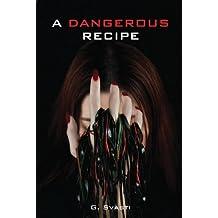 A dangerous recipe