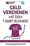 Geld verdienen mit dem T-Shirt Business: Finanzielle Freiheit aus dem Nebeneinkommen