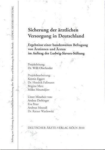 Sicherung der ärztlichen Versorgung in Deutschland: Ergebnisse einer bundesweiten Befragung von Ärztinnen und Ärzten im Auftrag der Ludwig-Sievers-Stiftung