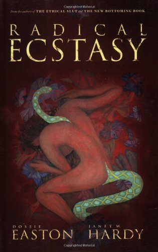 Radical Ecstasy by Easton, Dossie, Hardy, Janet W. (2004) Paperback