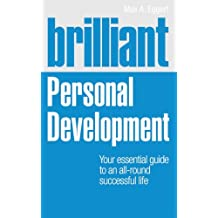 Brilliant Personal Development: Your essential guide to an all-round successful life (Brilliant Lifeskills)