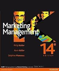 Marketing Management 14e édition par Philip Kotler