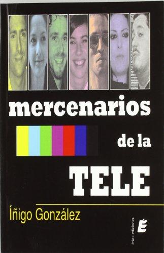 Mercenarios de la tele por Íñigo González Sosa