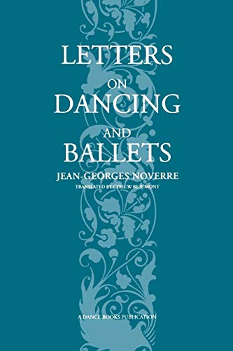 Letters on Dancing and Ballets por Jean-Georges Noverre