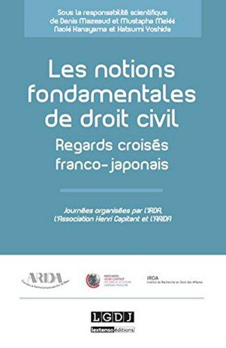 Les Notions fondamentales du droit civil : regards croisés franco-japonais par Collectif