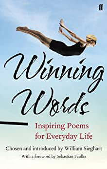 Winning Words: Inspiring Poems for Everyday Life by [Sieghart, William]