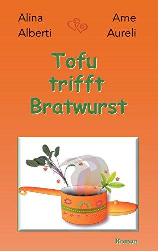 Tofu trifft Bratwurst: Wer liebt, will alles Aida-form
