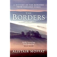 The Borders: A History of the Borders from Ealiest Times