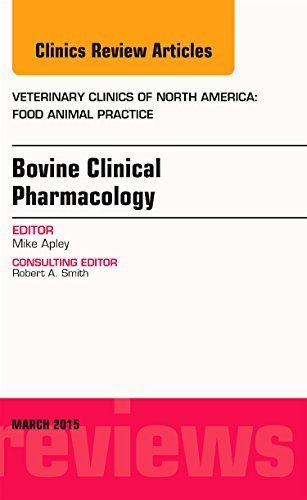 Bovine Clinical Pharmacology, An Issue of Veterinary Clinics of North America: Food Animal Practice, 1e (The Clinics: Veterinary Medicine) by Michael D. Apley DVM PhD DACVCP (2015-03-13)