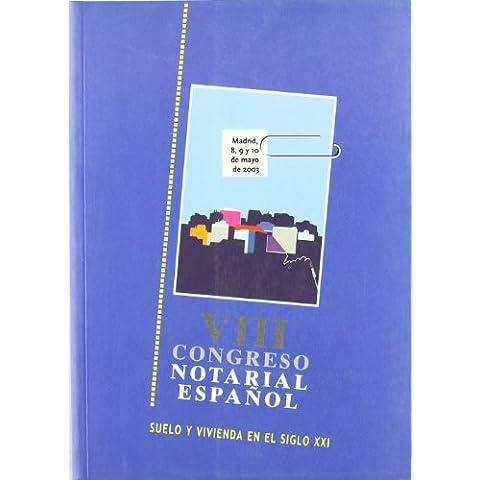 Suelo y vivienda en el siglo xxi (VIII congreso notarial español)
