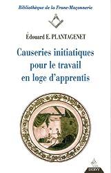 Causeries initiatiques pour le travail en loge d'apprentis, tome I : L'Apprenti