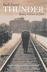 Such Sweet Thunder: Benny Green On Jazz