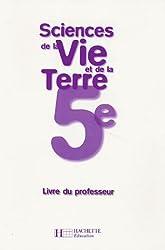 Sciences de la Vie et de la Terre 5e : Livre du professeur
