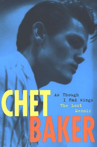As Though I Had Wings: The Lost Memoir por Chet Baker