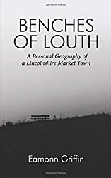Benches of Louth: A Personal Geography of a Lincolnshire Market Town