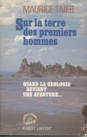 Sur la terre des premiers hommes - Quand la géologie devient une aventure.