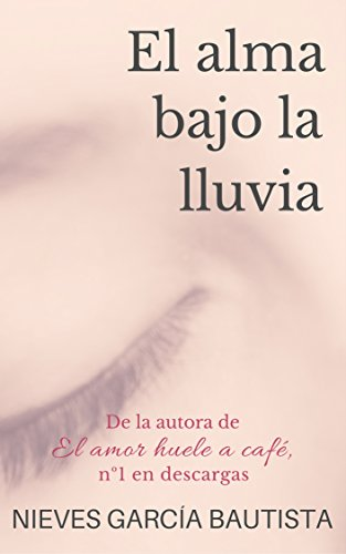 El alma bajo la lluvia por Nieves García Bautista