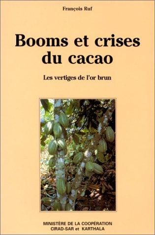 Booms et crises du cacao : Les vertiges de l'o...