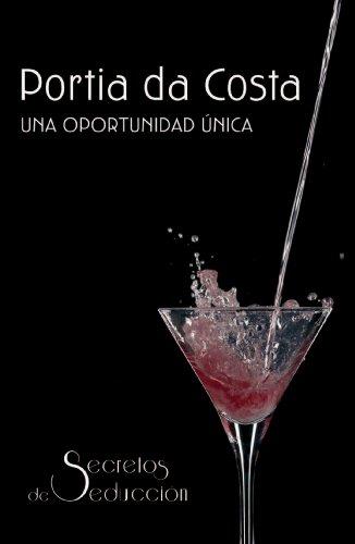 Una oportunidad única: Secretos de seducción (7) por Portia Da Costa