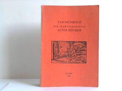 Taschenbuch der Auktionspreise alter Bücher : (Band 6). Ausgabe 1980