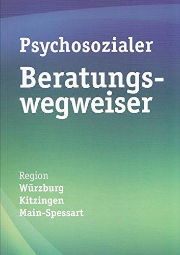 Psychsozialer Beratungswegweiser: Region Würzburg, Kitzingen, Main-Spessart