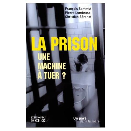 La Prison, une machine à tuer ?