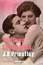 The Good Companions (J.B. Priestley Classic Re-Issues)