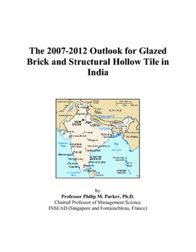 The 2007-2012 Outlook for Glazed Brick and Structural Hollow Tile in India