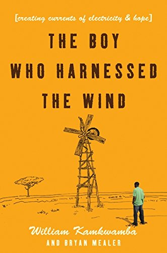 Preisvergleich Produktbild The Boy Who Harnessed the Wind: Creating Currents of Electricity and Hope