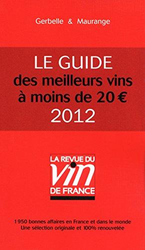 Les meilleurs vins à moins de 20 euros - 2012