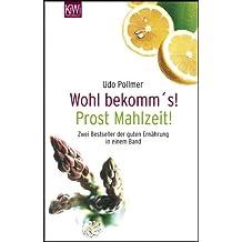 Wohl bekomm's! /Prost Mahlzeit!: Zwei Bestseller der guten Ernährung in einem Band