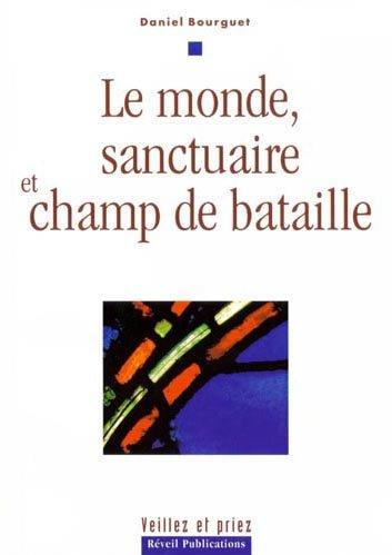 Le monde, sanctuaire et champ de bataille par Daniel Bourguet