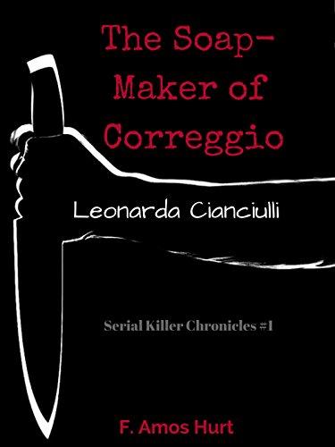 leonarda-cianciulli-the-soap-maker-of-correggio-serial-killer-chronicles-1-english-edition