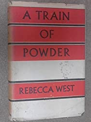 Train of Powder by Rebecca West (1955-01-01)