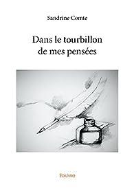 Dans le Tourbillon de Mes Pensees par Sandrine Comte