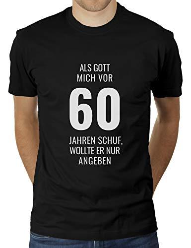 60ster Geburtstag - Sechszig - Als Gott Mich vor 60 Jahren Schuf, wollte er nur angeben - Herren T-Shirt von KaterLikoli, Gr. 2XL, Deep Black
