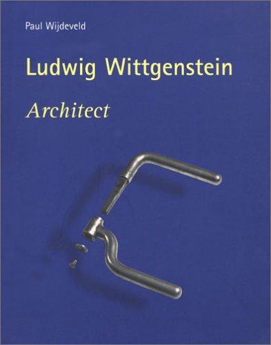 Ludwig Wittgenstein: Architect (Design Book S.) por Paul Wijdeveld