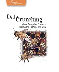 Data Crunching: Solve Everyday Problems Using Java, Python, and More