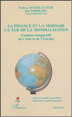 La finance et la monnaie à l'âge de la mondialisation : Examen comparatif de l'Asie et de l'Europe