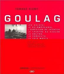 Goulag : Les Solovki, le Belomorkanal, l'expédition de Vaïgatch, le théâtre au goulag, la Kolyma, la Vorkouta, la Voie morte