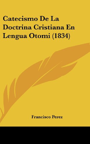 Catecismo de La Doctrina Cristiana En Lengua Otomi (1834)