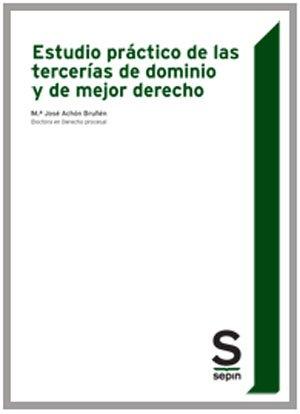 Estudio práctico de las tercerías de dominio y de mejor derecho (Monográficos) por M.ª José Achón Bruñen